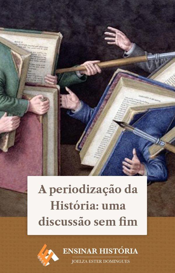 A periodização da História: uma discussão sem fim
