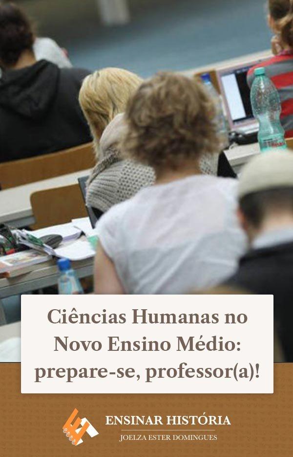 Ciências Humanas no Novo Ensino Médio: prepare-se, professor(a)!